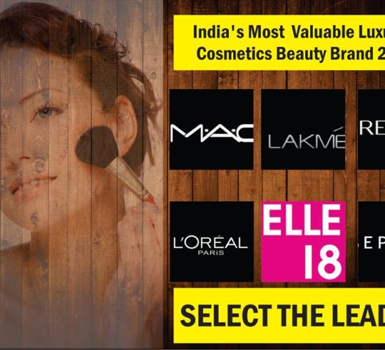 M.A.C, Lakme, Revlon, L'Oreal, Elle 18 & Sephora are final six nominees for prized India's Most  Valuable Luxury Cosmetics Beauty Brand 2017 at ILC Power Brand 2017