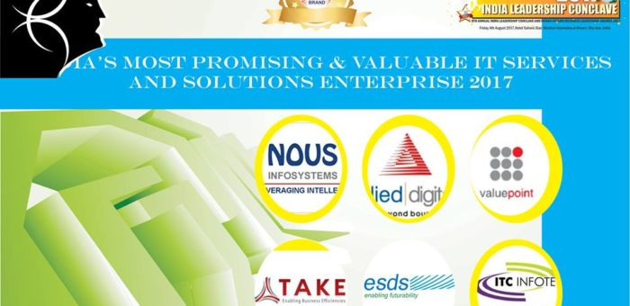 Nous Infosystems, Allied Digital Services,Value Point Systems,Take Solutions & ESDS Software Solution,ITC Infotech India are in the race for India's Most Promising & Valuable IT services and solutions enterprise 2017