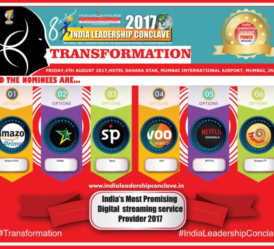 Amazon Prime,HotStar,Spuul,Voot,NETFLIX & Hungama TV in tight race at India Leadership Conclave's 2017 title India's Most Promising Digital streaming service Provider 2017