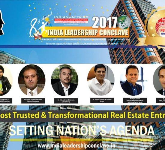 K. V. Satish of DS-MAX Properties,Nayan Raheja of  Raheja Developers, S Vasudevan of  Ozone Group, Suhas Lunkad of Rohan Group, Bijay Kumar Agarwal of Salarpuria Sattva Group & Vikas Oberoi of Oberoi Realty are in the race for the prestigious India's Most Trusted & Transformational Real Estate Entrepreneur 2017 at ILC Power Brand Awards 2017